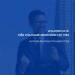 Định cư Úc diện đầu tư visa 188A doanh nhân sáng tạo-Casestudy1-Doslink.com
