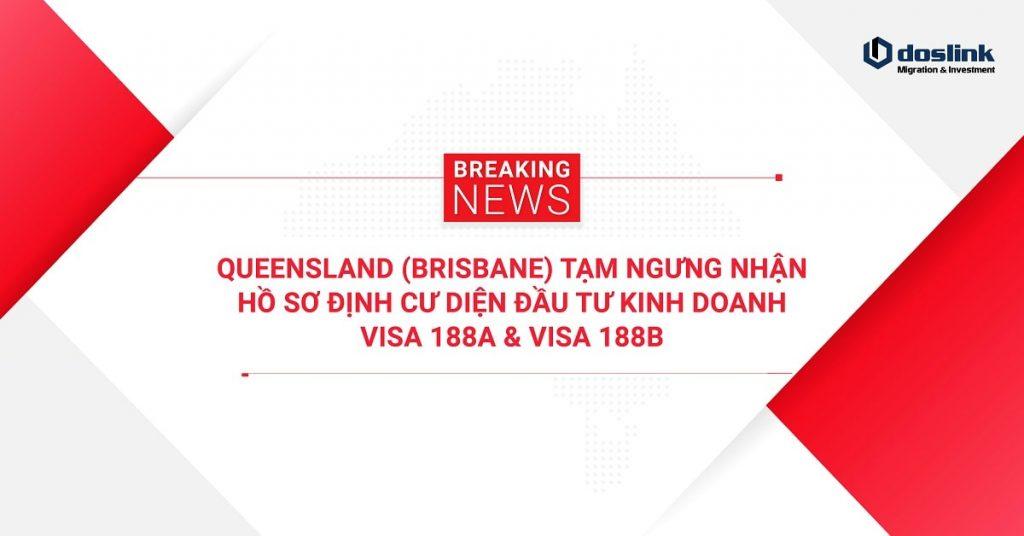 Queensland ngưng nhận hồ sơ định cư 188/132, Queensland (Brisbane) tạm ngưng nhận hồ sơ diện đầu tư kinh doanh – visa 188A và visa 188B, Doslink Migration & Investment