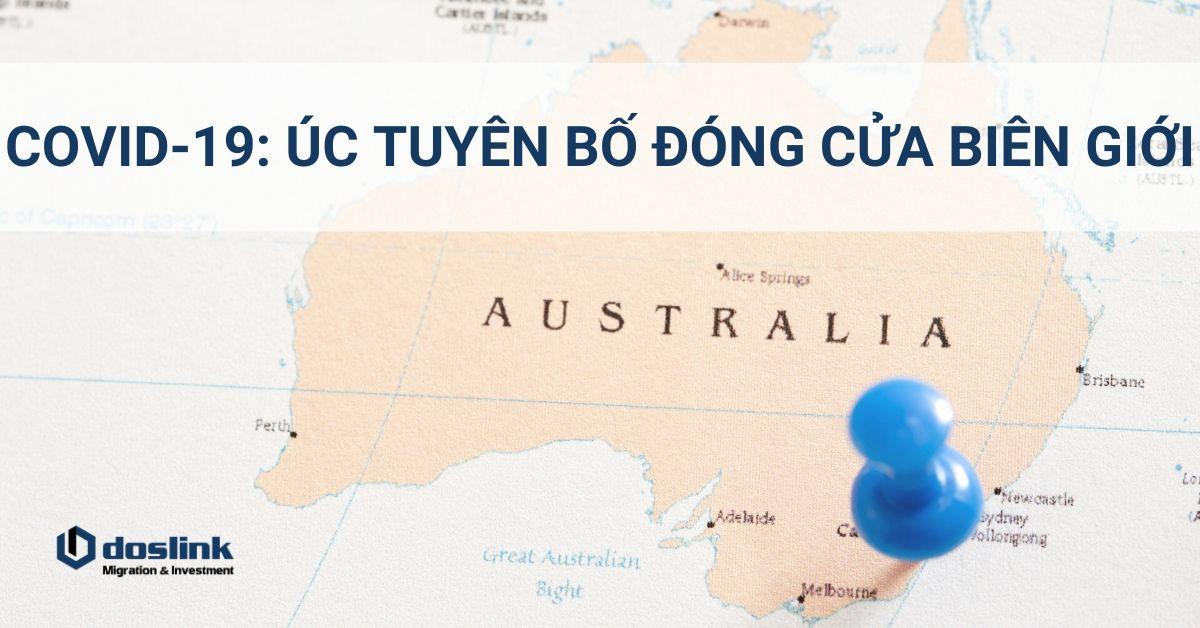 Covid19 Úc tuyên bố đóng cửa biên giới