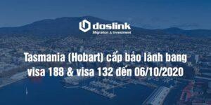 Tasmania (Hobart) cấp bảo lãnh bang visa 188 & visa 132 đến 06/10/2020