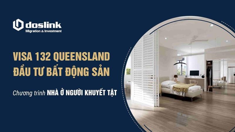 Visa 132 Queensland - Giải pháp đầu tư bất động sản