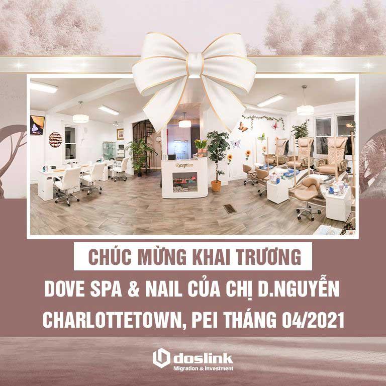 Chúc mừng khai trương Dove Spa & Nail cua Chị D.Nguyễn tại Charlottetown, PEI vào tháng 04/2021